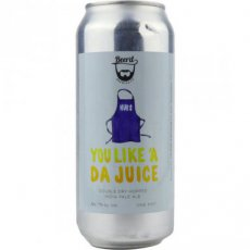 Beer'd You Like 'A Da Juice 2019 can 473ml